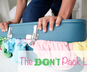 The Don't Pack List